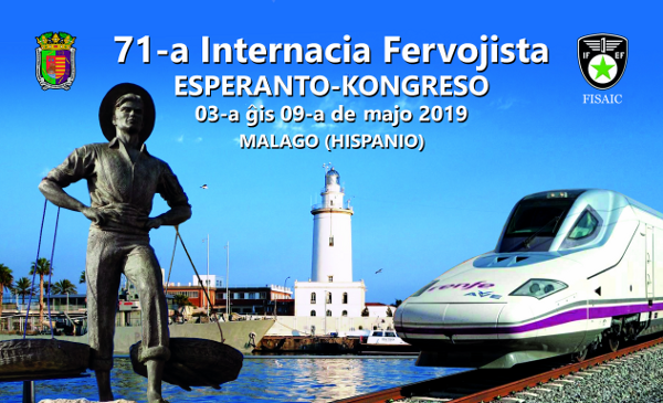 71ème Congrès d'IFEF, Fédération Internationale des Cheminots Espérantophones, à Málaga, 1-9 mai 2019 + 78ème Congrès Espagnol d'Espéranto + 21ème Congrès Andalou d'Espéranto